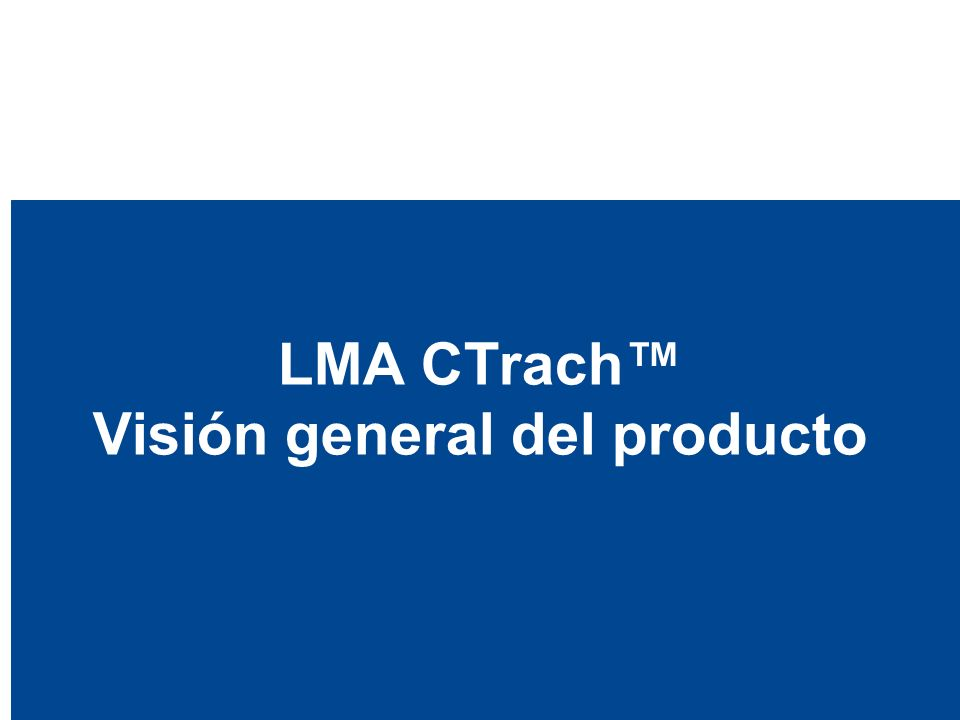 Presentando el sistema LMA CTrach La LMA CTrach es el sistema de vía aérea óptimo para la intubación en una vía aérea dificil, combinando los beneficios de la ventilación continua con la visualización directa de la laringe.