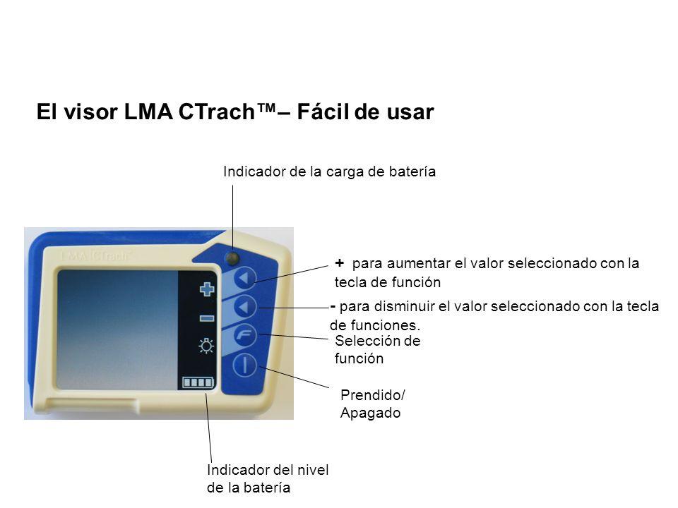 El visor LMA CTrach– Fácil de usar Prendido/ Apagado Indicador del nivel de la batería Selección de función + para aumentar el valor seleccionado con