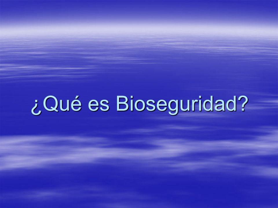 ¿Qué es Bioseguridad?