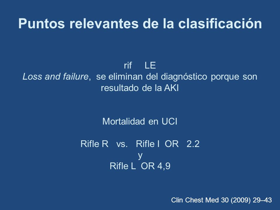 Puntos relevantes de la clasificación rif LE Loss and failure, se eliminan del diagnóstico porque son resultado de la AKI Mortalidad en UCI Rifle R vs