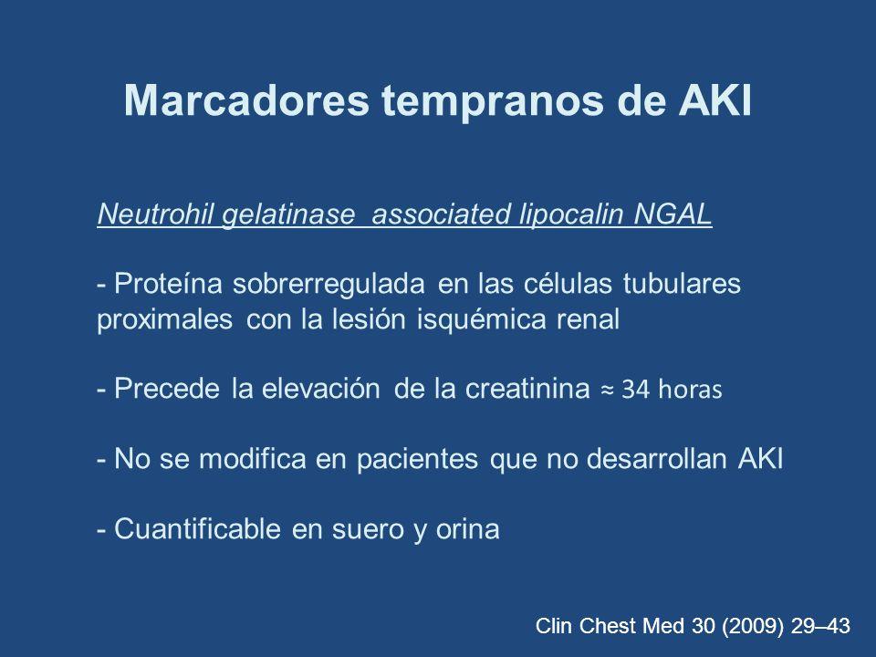 Marcadores tempranos de AKI Neutrohil gelatinase associated lipocalin NGAL - Proteína sobrerregulada en las células tubulares proximales con la lesión