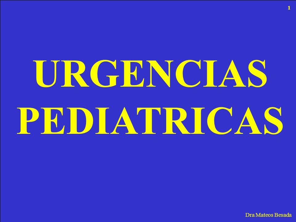 URGENCIAS PEDIATRICAS Dra Mateos Besada 1