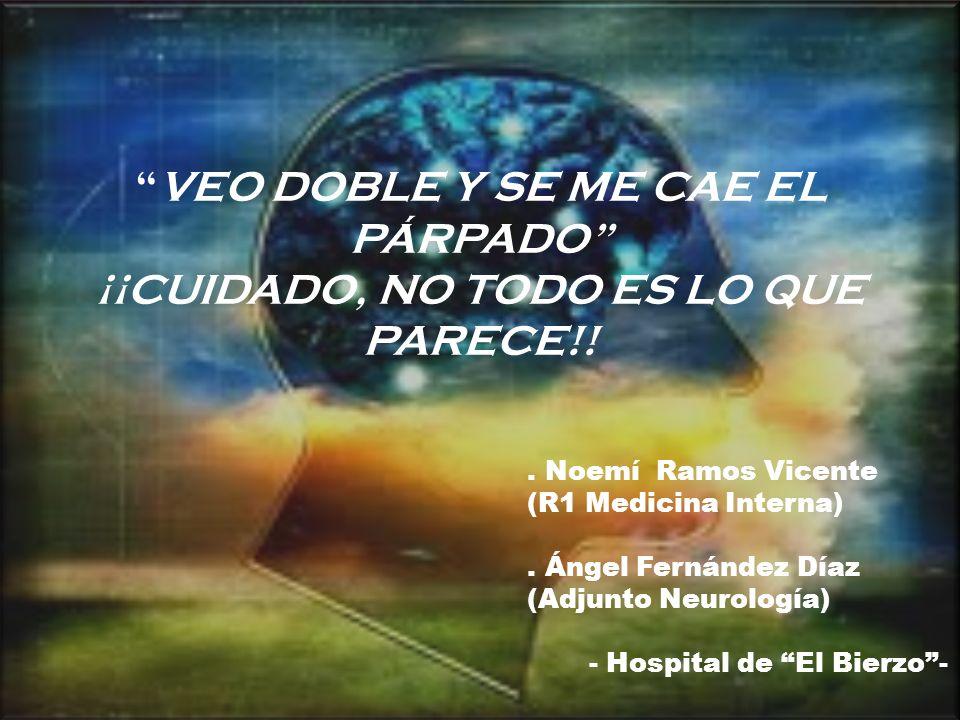VEO DOBLE Y SE ME CAE EL PÁRPADO ¡¡CUIDADO, NO TODO ES LO QUE PARECE!!.