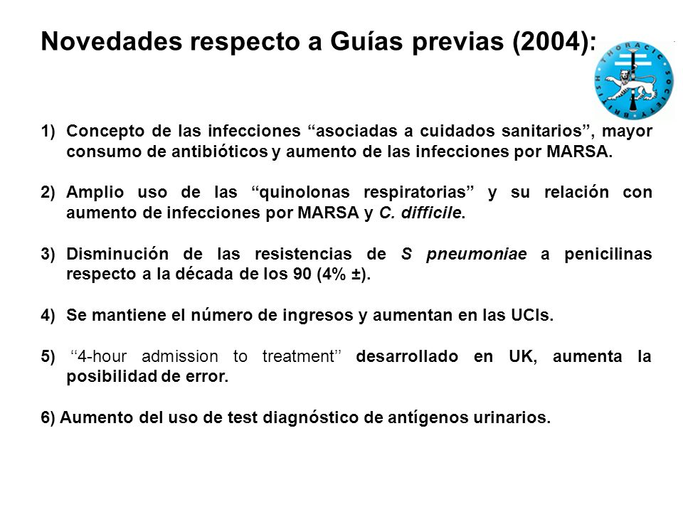 Novedades respecto a Guías previas (2004): 1)Concepto de las infecciones asociadas a cuidados sanitarios, mayor consumo de antibióticos y aumento de las infecciones por MARSA.