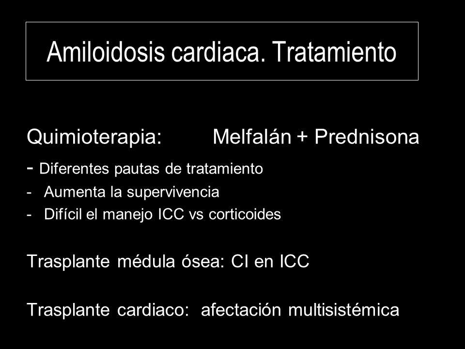 Quimioterapia: Melfalán + Prednisona - Diferentes pautas de tratamiento -Aumenta la supervivencia -Difícil el manejo ICC vs corticoides Trasplante méd