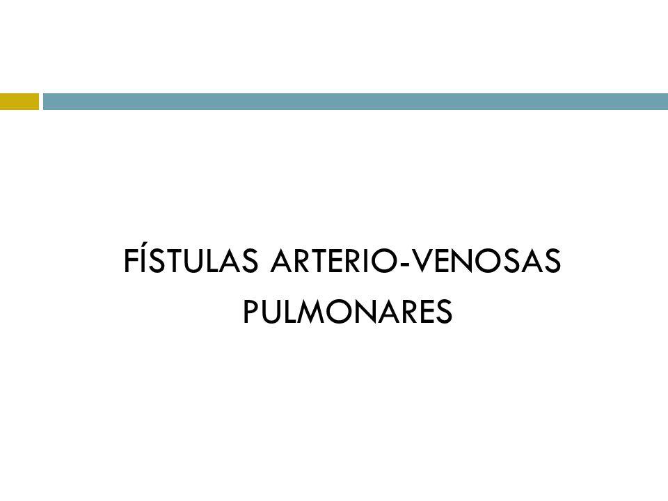 FÍSTULAS ARTERIO-VENOSAS PULMONARES