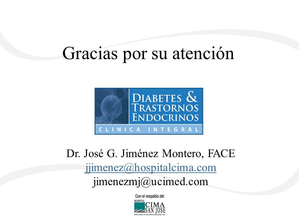 Gracias por su atención Dr. José G. Jiménez Montero, FACE jjimenez@hospitalcima.com jimenezmj@ucimed.com