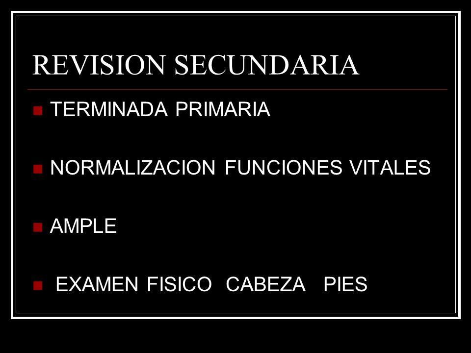 REVISION SECUNDARIA TERMINADA PRIMARIA NORMALIZACION FUNCIONES VITALES AMPLE EXAMEN FISICO CABEZA PIES