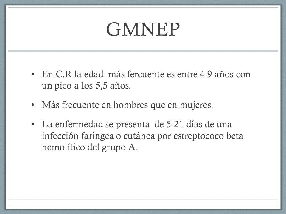 GMNEP En C.R la edad más fercuente es entre 4-9 años con un pico a los 5,5 años. Más frecuente en hombres que en mujeres. La enfermedad se presenta de