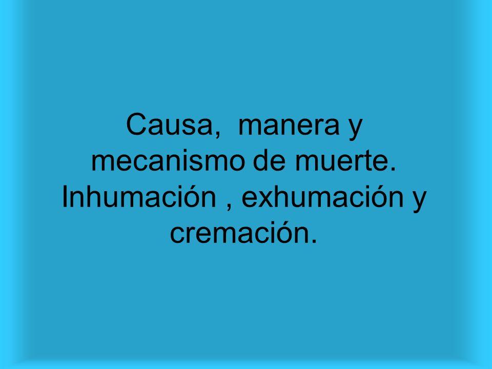 Cremación Voluntaria, o Por indicación de autoridad sanitaria o judicial.