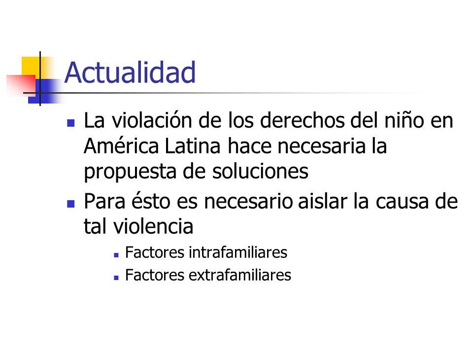 Actualidad La violación de los derechos del niño en América Latina hace necesaria la propuesta de soluciones Para ésto es necesario aislar la causa de
