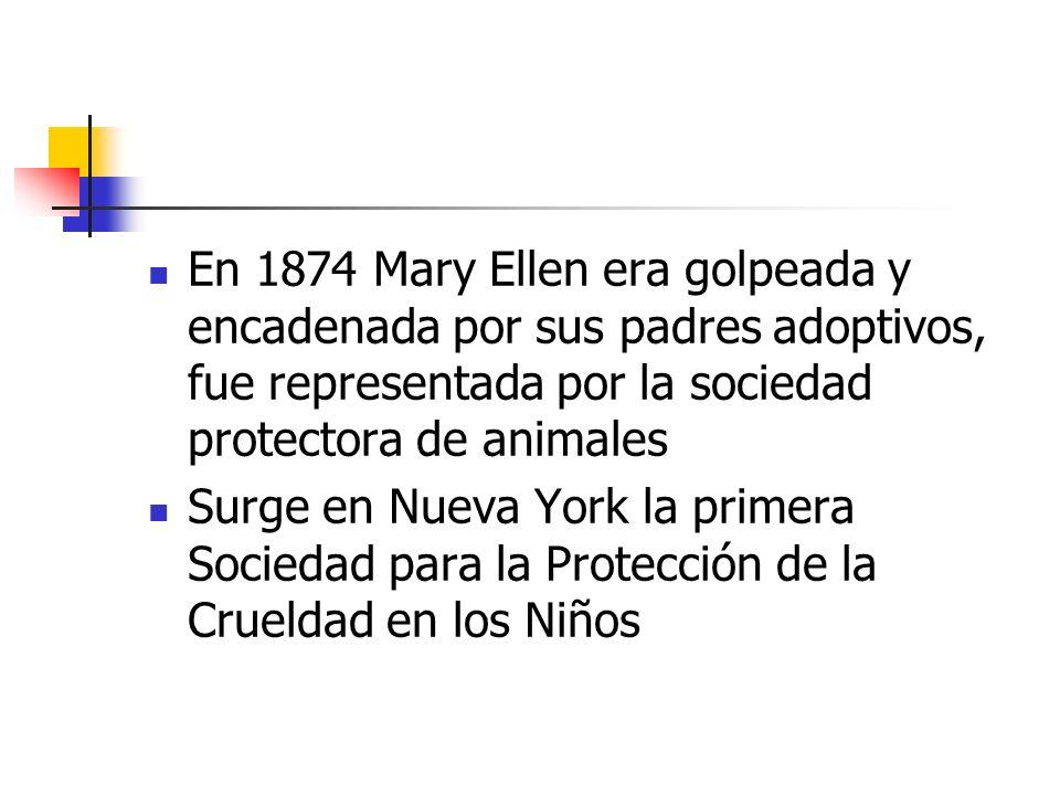 En 1874 Mary Ellen era golpeada y encadenada por sus padres adoptivos, fue representada por la sociedad protectora de animales Surge en Nueva York la