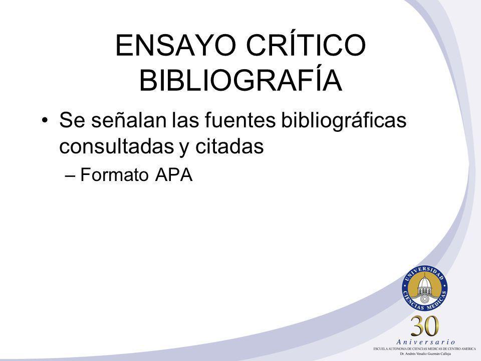 ENSAYO CRÍTICO BIBLIOGRAFÍA Se señalan las fuentes bibliográficas consultadas y citadas –Formato APA
