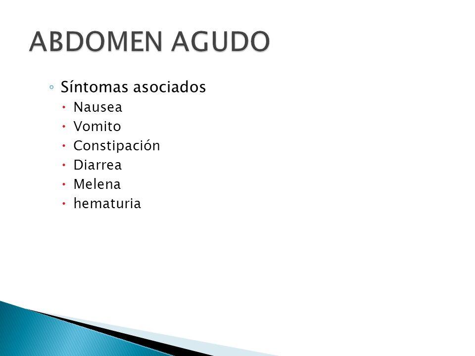 Síntomas asociados Nausea Vomito Constipación Diarrea Melena hematuria