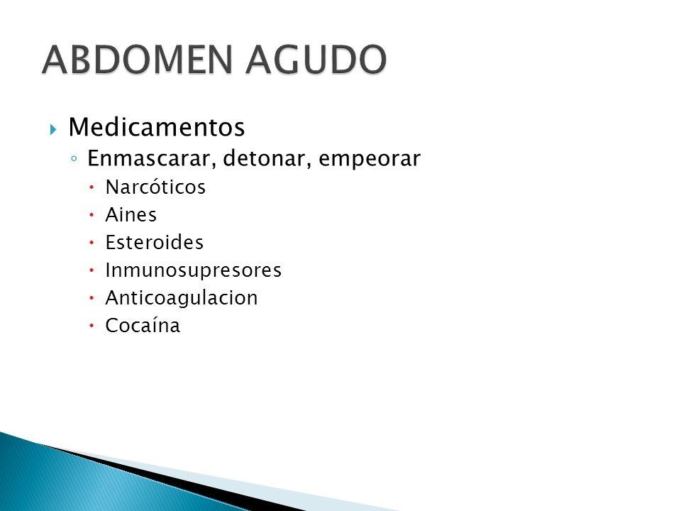 Medicamentos Enmascarar, detonar, empeorar Narcóticos Aines Esteroides Inmunosupresores Anticoagulacion Cocaína