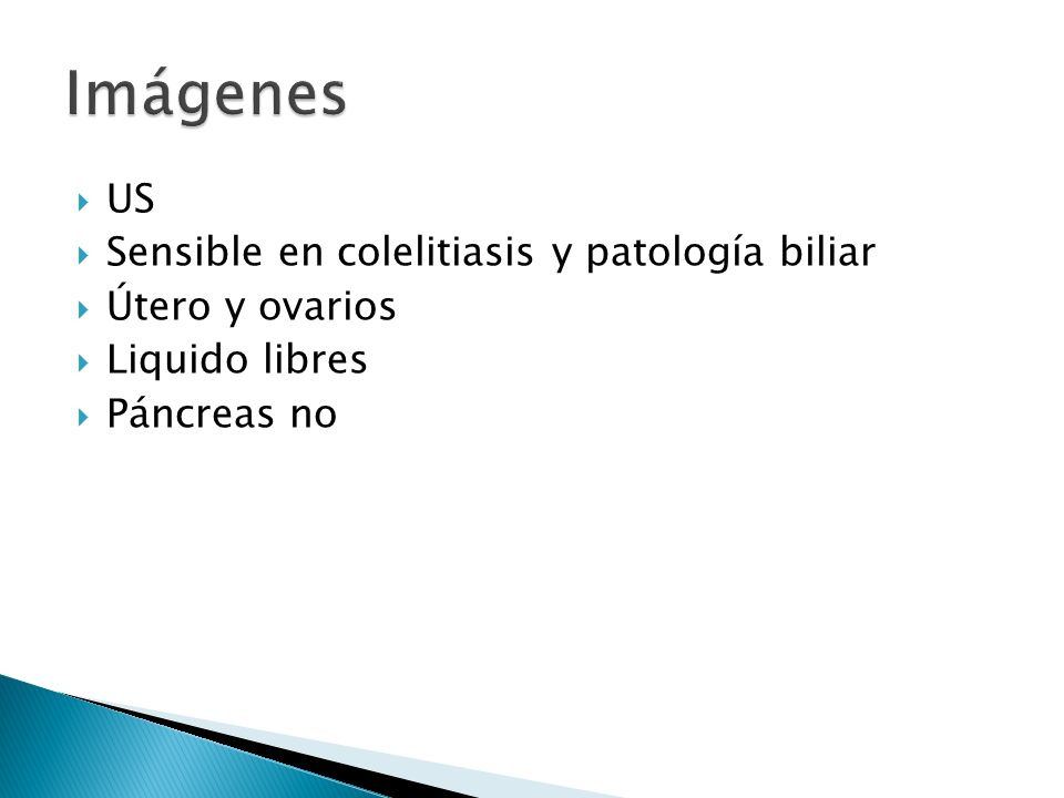 US Sensible en colelitiasis y patología biliar Útero y ovarios Liquido libres Páncreas no