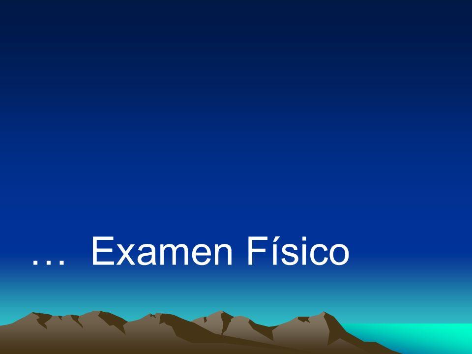 … Examen Físico