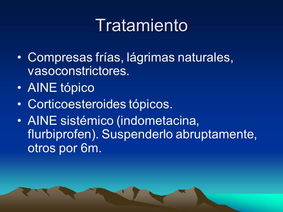 Tratamiento Compresas frías, lágrimas naturales, vasoconstrictores. AINE tópico Corticoesteroides tópicos. AINE sistémico (indometacina, flurbiprofen)