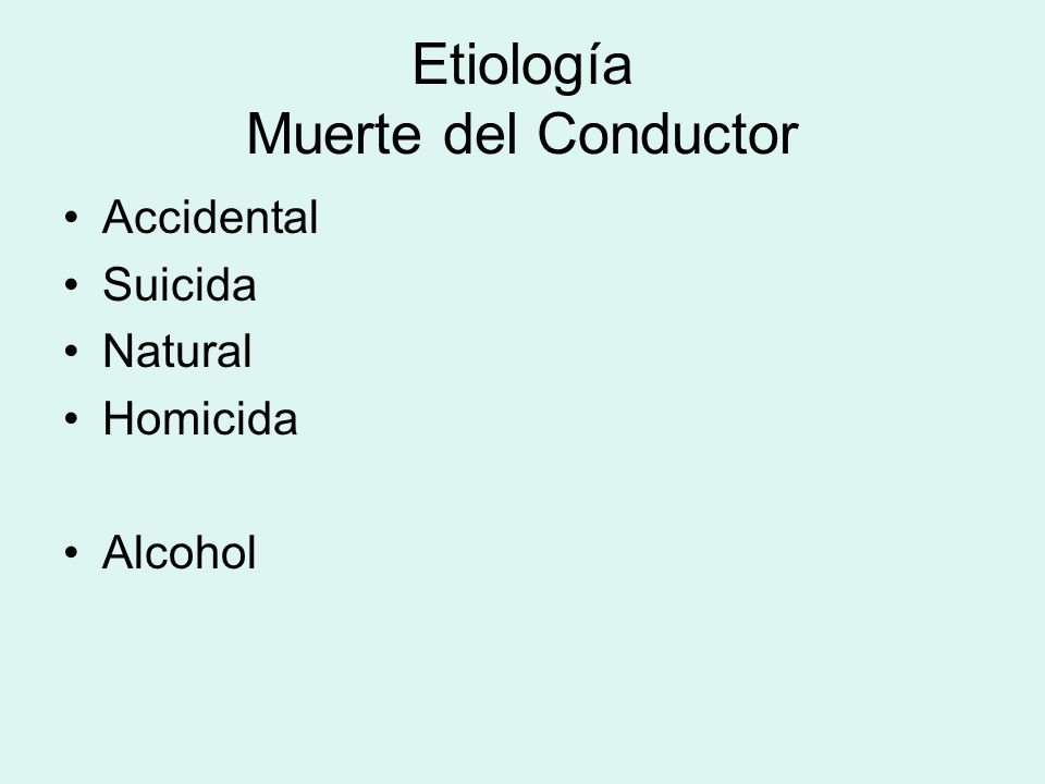 Etiología Muerte del Conductor Accidental Suicida Natural Homicida Alcohol