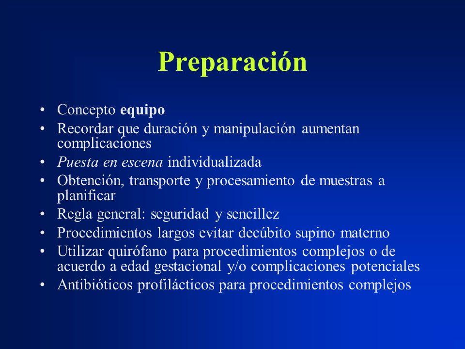 Preparación Concepto equipo Recordar que duración y manipulación aumentan complicaciones Puesta en escena individualizada Obtención, transporte y proc