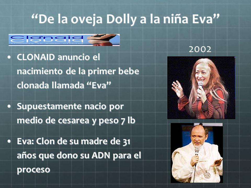 De la oveja Dolly a la niña Eva CLONAID anuncio el nacimiento de la primer bebe clonada llamada EvaCLONAID anuncio el nacimiento de la primer bebe clo