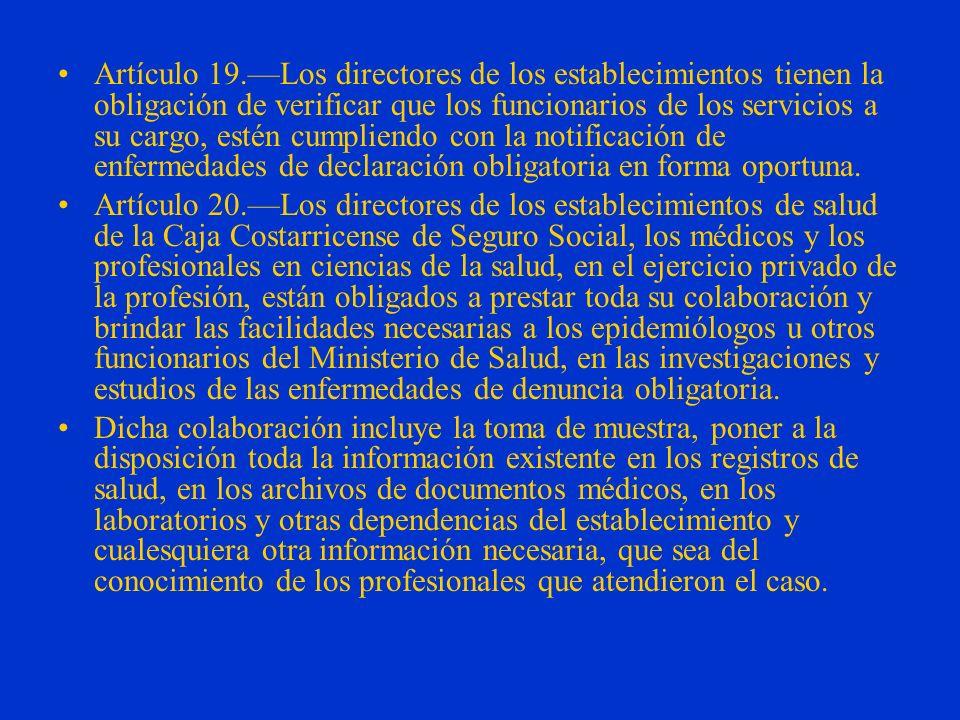 Artículo 18.Los notificadores y sus obligaciones. Las siguientes personas, están obligadas a notificar las enfermedades o eventos de denuncia obligato