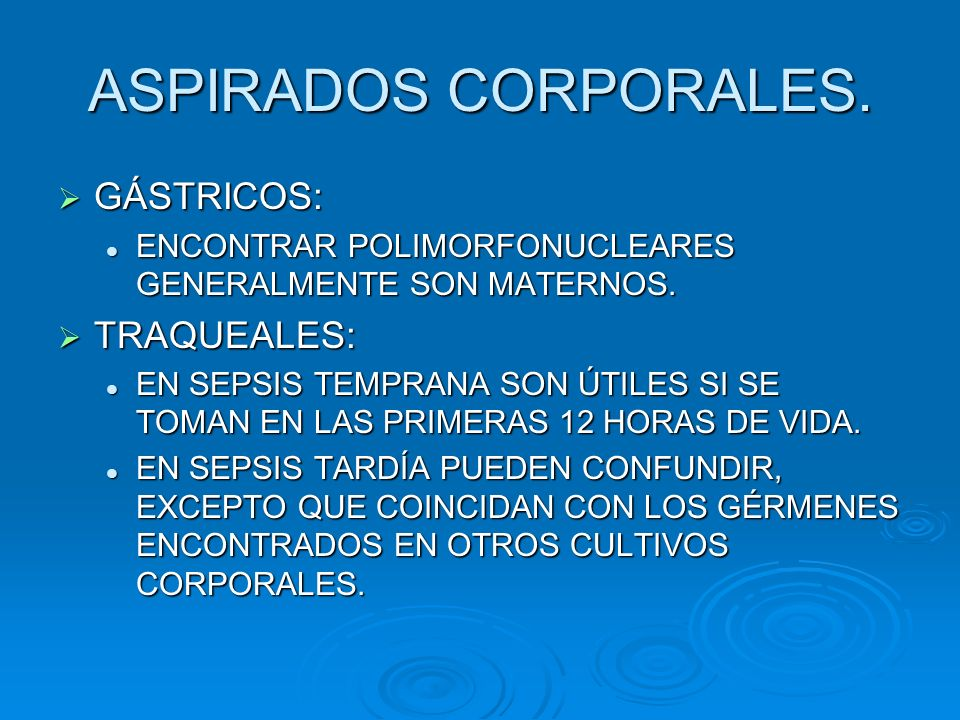 ASPIRADOS CORPORALES. GÁSTRICOS: GÁSTRICOS: ENCONTRAR POLIMORFONUCLEARES GENERALMENTE SON MATERNOS. ENCONTRAR POLIMORFONUCLEARES GENERALMENTE SON MATE