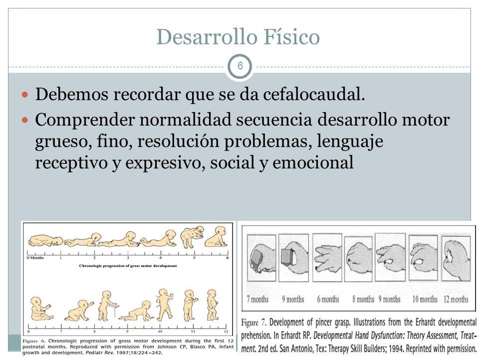7 Desarrollo Sensorial Audición: comienza antes del nacimiento y está madura al momento de nacer.