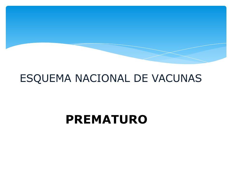 ESQUEMA NACIONAL DE VACUNAS PREMATURO