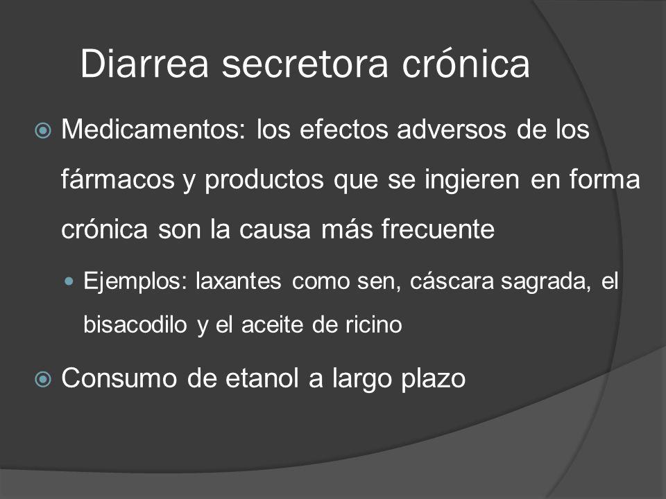 Diarrea secretora crónica Medicamentos: los efectos adversos de los fármacos y productos que se ingieren en forma crónica son la causa más frecuente E