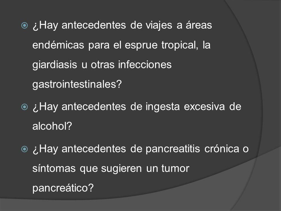¿Hay antecedentes de viajes a áreas endémicas para el esprue tropical, la giardiasis u otras infecciones gastrointestinales? ¿Hay antecedentes de inge