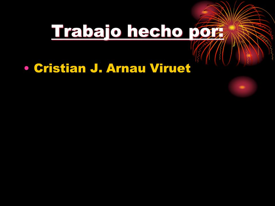 Trabajo hecho por: Cristian J. Arnau Viruet