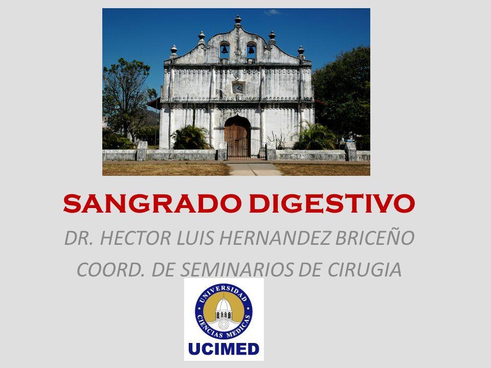 SANGRADO DIGESTIVO DR. HECTOR LUIS HERNANDEZ BRICEÑO COORD. DE SEMINARIOS DE CIRUGIA