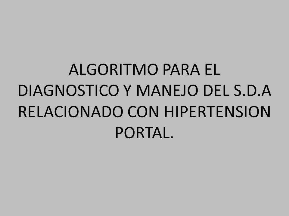 ALGORITMO PARA EL DIAGNOSTICO Y MANEJO DEL S.D.A RELACIONADO CON HIPERTENSION PORTAL.