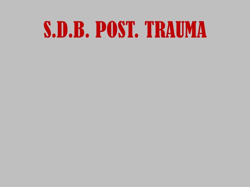 S.D.B. POST. TRAUMA