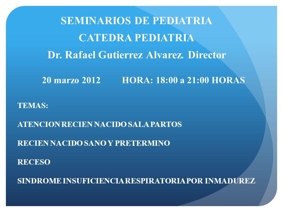 SEMINARIOS DE PEDIATRIA CATEDRA PEDIATRIA Dr.Rafael Gutierrez Alvarez.