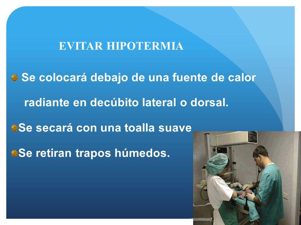 AMBIENTE TERMICO NEUTRO Prevenir pérdida calor: Colocar al recién nacido bajo una incub.