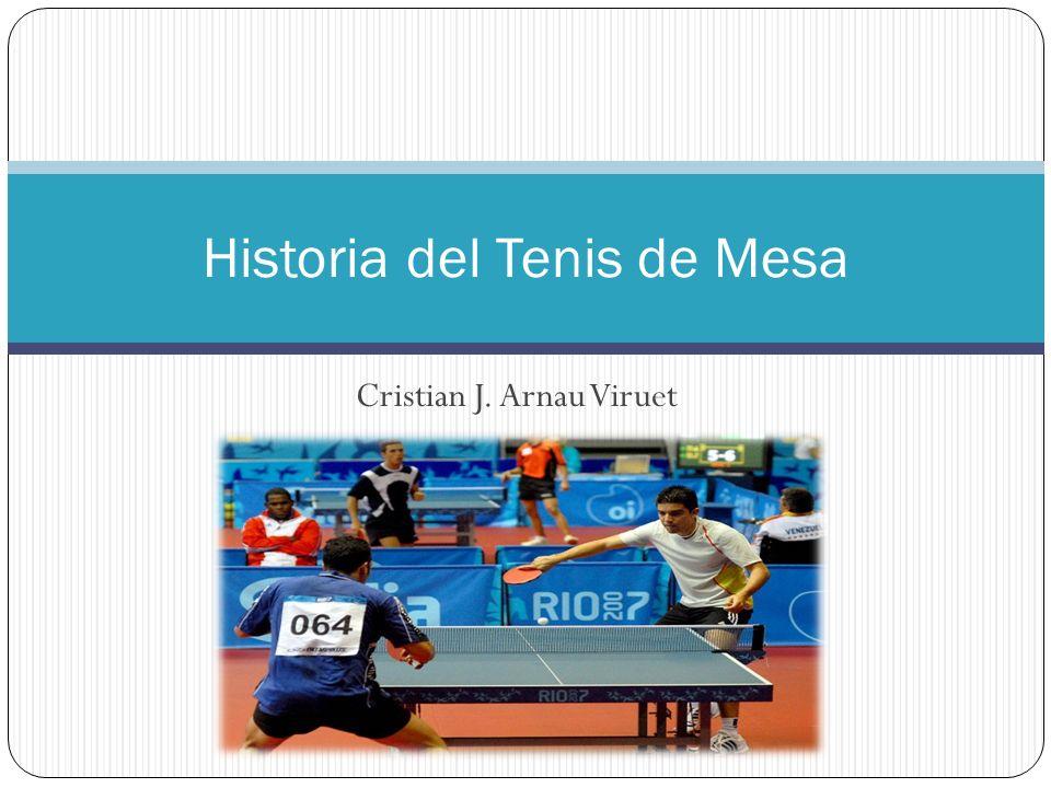 Cristian J. Arnau Viruet Historia del Tenis de Mesa