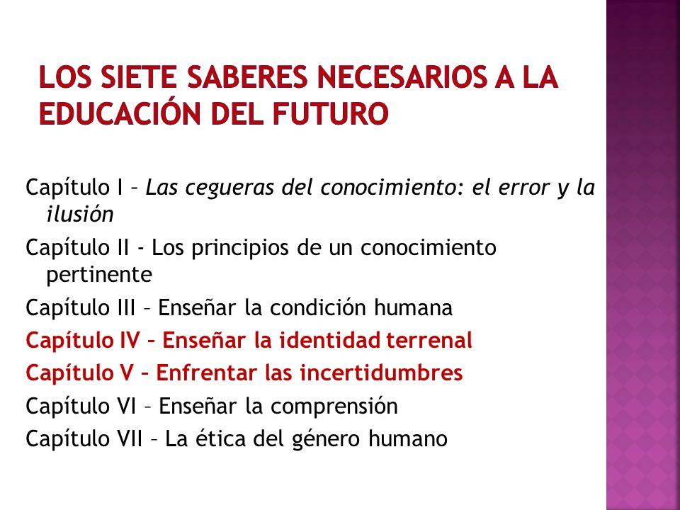 El destino planetario del género humano será otra realidad fundamental ignorada por la educación.