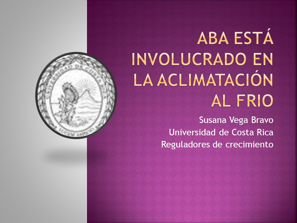 Susana Vega Bravo Universidad de Costa Rica Reguladores de crecimiento