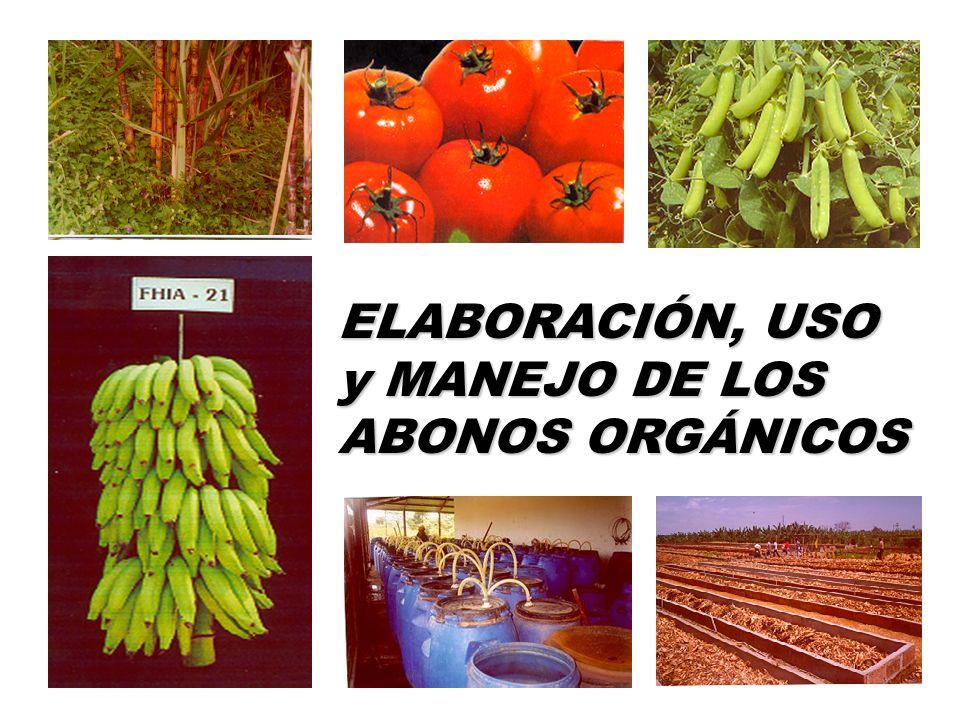 ELABORACIÓN, USO y MANEJO DE LOS ABONOS ORGÁNICOS