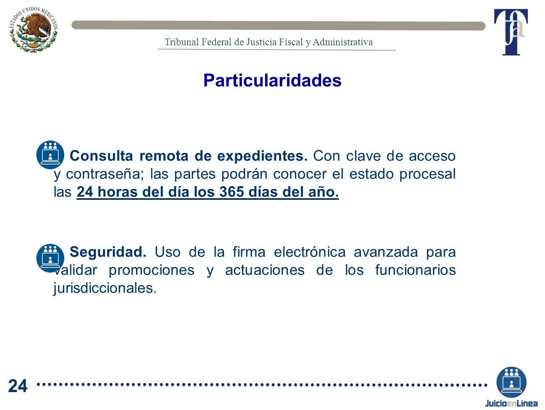 Consulta remota de expedientes. Con clave de acceso y contraseña; las partes podrán conocer el estado procesal las 24 horas del día los 365 días del a