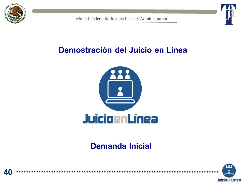 Demostración del Juicio en Línea Demanda Inicial Tribunal Federal de Justicia Fiscal y Administrativa 40