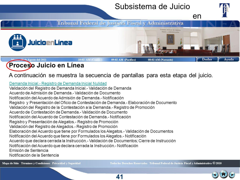 Subsistema de Juicio en Línea 09:0208:02 Mapa de Sitio Términos y Condiciones Privacidad y Seguridad Todos los Derechos Reservados Tribunal Federal de
