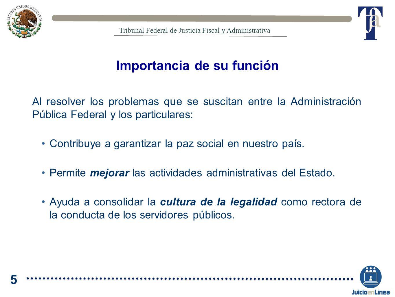 Al resolver los problemas que se suscitan entre la Administración Pública Federal y los particulares: Contribuye a garantizar la paz social en nuestro