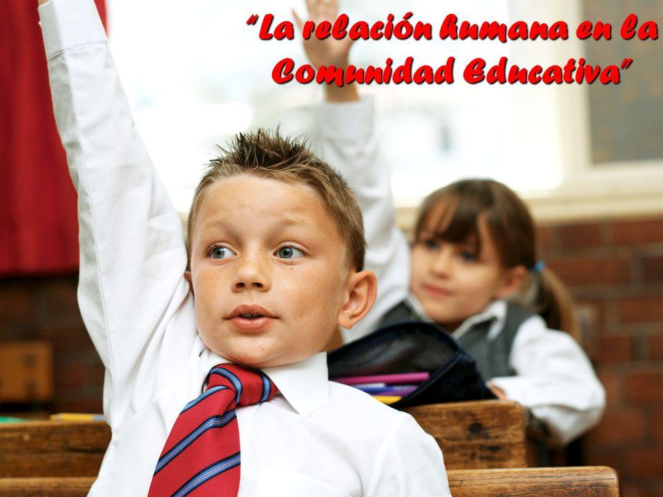La relación humana en la Comunidad Educativa