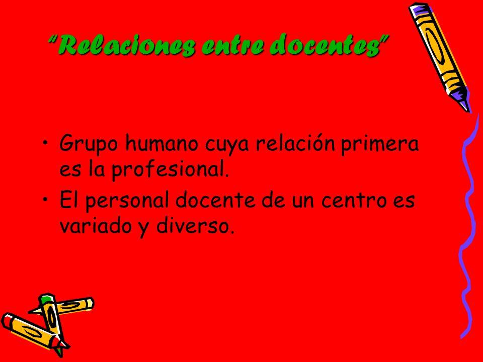 Grupo humano cuya relación primera es la profesional. El personal docente de un centro es variado y diverso.