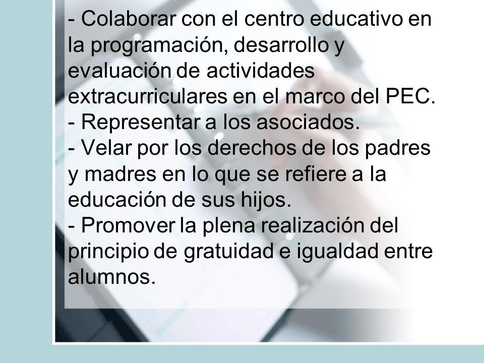 - Colaborar con el centro educativo en la programación, desarrollo y evaluación de actividades extracurriculares en el marco del PEC.