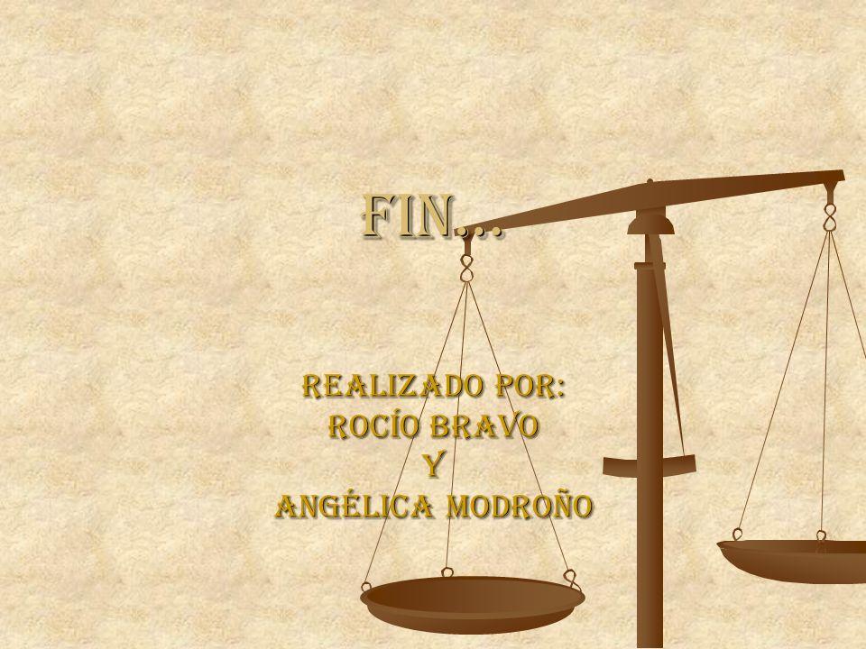 FIN… Realizado por: Rocío Bravo Y Angélica Modroño