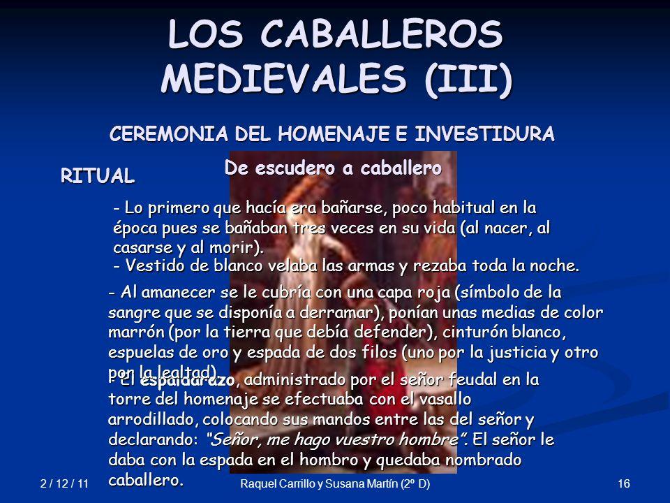 2 / 12 / 11 16Raquel Carrillo y Susana Martín (2º D) LOS CABALLEROS MEDIEVALES (III) - El espaldarazo, administrado por el señor feudal en la torre de